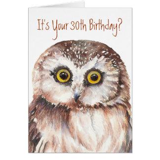 Funny-Little Owl, 30th Birthday Card