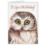 Funny-Little Owl, 39th Birthday Card