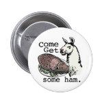Funny Llama getting ham by Mudge Studios Buttons