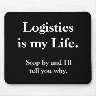 Funny Logistics Quote Cruel Joke Slogan Mouse Pad