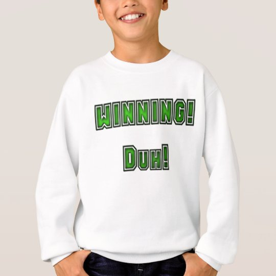 Funny LOL Charlie Sheen Winning Bi-Winning Quotes Sweatshirt