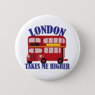 Funny London Take Me Higher Button