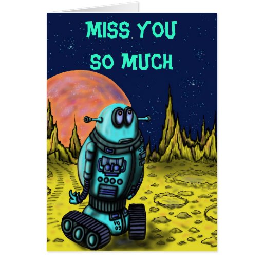 Funny lonely robot miss you card