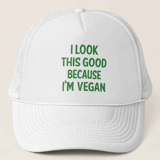 4f2a259f96786 Funny Look This Good Vegan Quote Vegetarian Trucker Hat