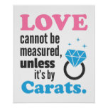 Funny, Love cannot be measured, Diamond Ring Poster