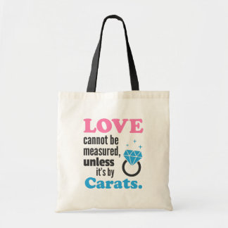 Funny, Love cannot be measured, Diamond Ring Tote Bag