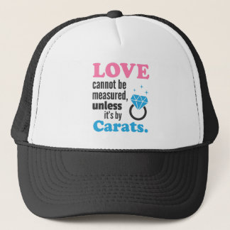 Funny, Love cannot be measured, Diamond Ring Trucker Hat