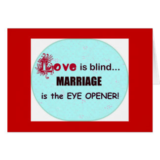 Funny Love is Blind Marriage is the Eye Opener Card