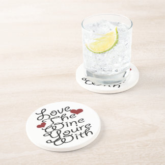 Funny Love The Wine You Are With Coaster