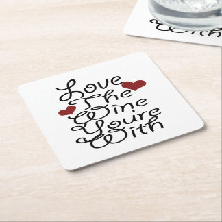 Funny Love The Wine You Are With Square Paper Coaster
