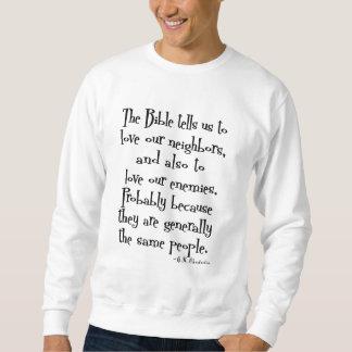 Funny Love Your Neighbor Quote GK Chesterton Sweatshirt