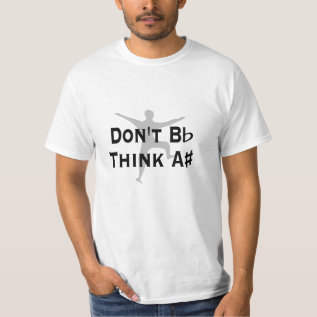 Funny Low Cost Dont B Flat Think A Sharp Music Tee at Zazzle