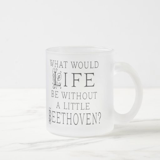Funny Ludwig Beethoven Music Quote Mugs