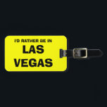 """Funny luggage tag   I&#39;d rather be in Las Vegas<br><div class=""""desc"""">Funny quote luggage tag for bags and suitcases.  Funny joke: I&#39;d rather be in Las Vegas. Personalizable Holiday destination.</div>"""