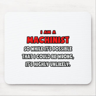 Funny Machinist .. Highly Unlikely Mouse Pad