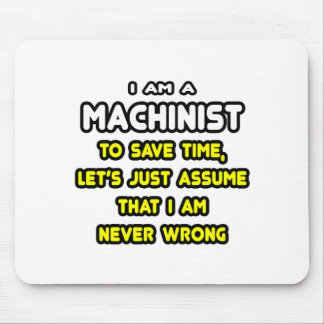 Funny Machinist T-Shirts and Gifts Mouse Pad