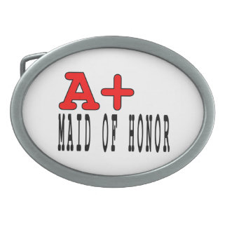 Funny Maids of Honor : A+ Maid of Honor Oval Belt Buckles