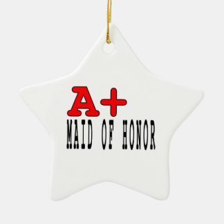 Funny Maids of Honor : A+ Maid of Honor Double-Sided Star Ceramic Christmas Ornament