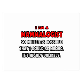 Funny Mammalogist .. Highly Unlikely Postcard