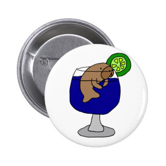 Funny Manatee in Margarita Glass Pinback Button