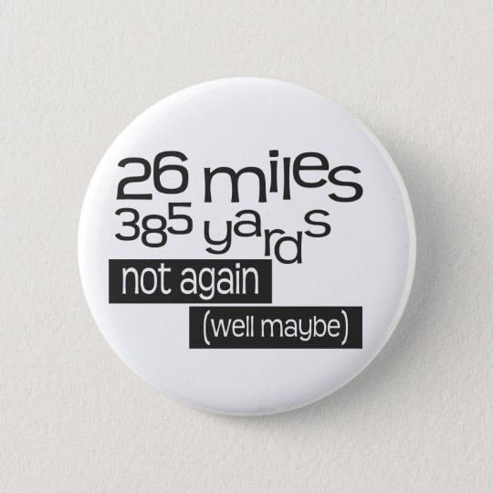 Funny Marathon 26 miles 385 yards Button