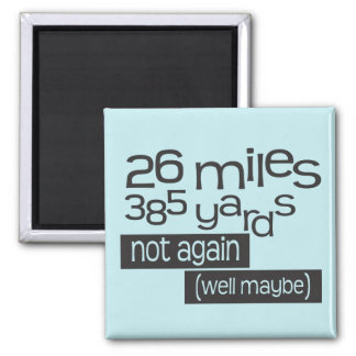 Funny Marathon 26 miles 385 yards 2 Inch Square Magnet