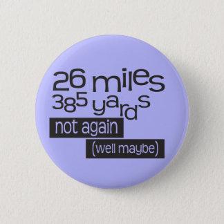 Funny Marathon 26 miles 385 yards Pinback Button