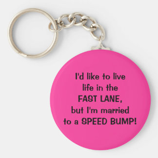 Funny Married to a speed bump KEYCHAIN