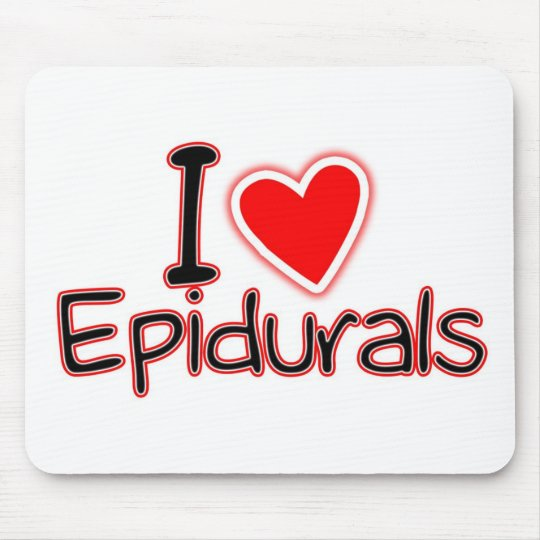 Funny Maternity I Love Epidurals Mouse Pad