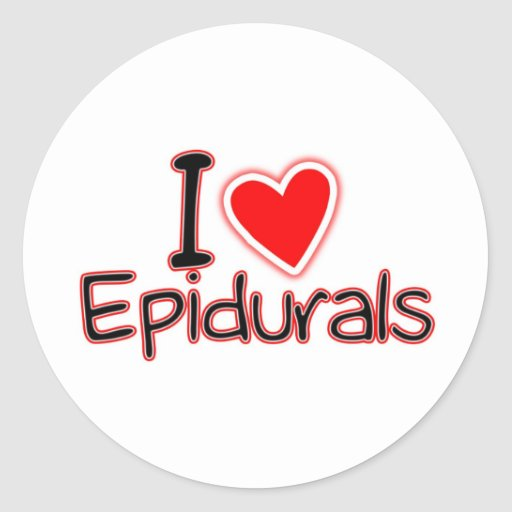 Funny Maternity I Love Epidurals Sticker