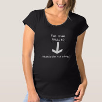 Funny Maternity or Pregnancy T Shirt -- Due Date