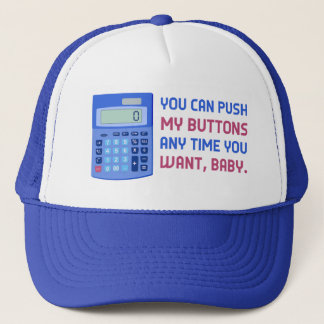 Funny Math Nerd Calculator Push My Buttons Joke Trucker Hat