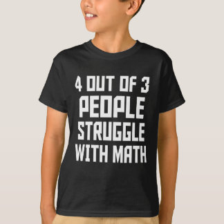 Funny Math Quote T-Shirt