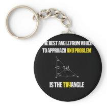 Funny Math Teacher Gift Try angle Keychain