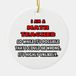 Funny Math Teacher .. Highly Unlikely Christmas Tree Ornaments