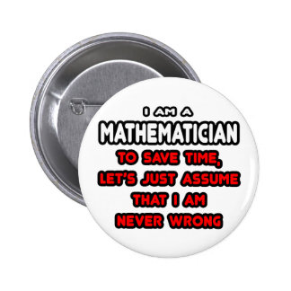 Funny Mathematician T-Shirts and Gifts Pins