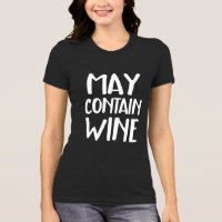 Funny May Contain Wine T-Shirt