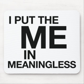 Funny Meaningless Mousepad