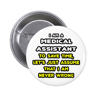 Funny Medical Assistant T-Shirts and Gifts Pinback Button