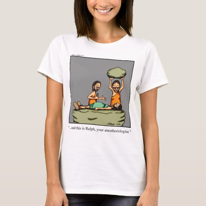 Funny Medical Gifts! T-Shirt
