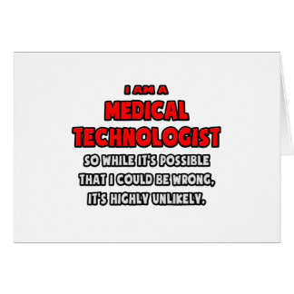 Funny Medical Technologist .. Highly Unlikely Card