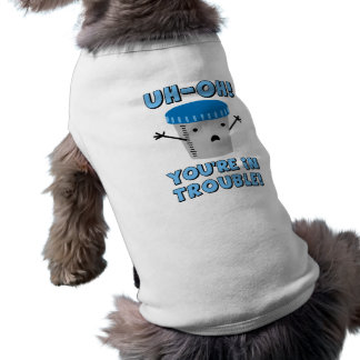 Funny Medical You're In Trouble Pet Shirt