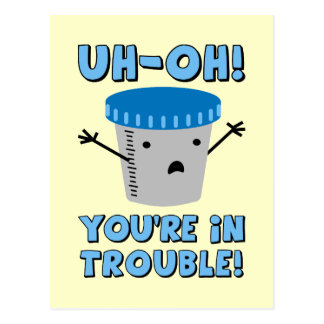 Funny Medical You're In Trouble Postcards