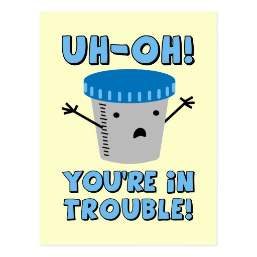 Funny Medical You're In Trouble Postcard