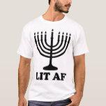 "Funny menorah Hanukkah chanukah lit af holiday T-Shirt<br><div class=""desc"">Funny menorah Hanukkah chanukah lit af holiday season</div>"