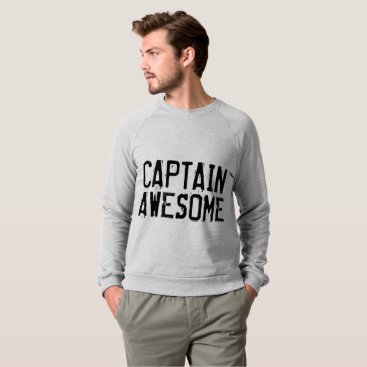 Beach Themed Funny men's T-shirts, CAPTAIN AWESOME Sweatshirt