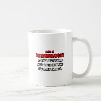 Funny Meteorologist Highly Unlikely Coffee Mugs