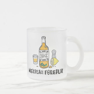 Funny Mexican Foreplay Frosted Glass Coffee Mug