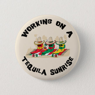 Funny Mexican Tequila Sunrise Button