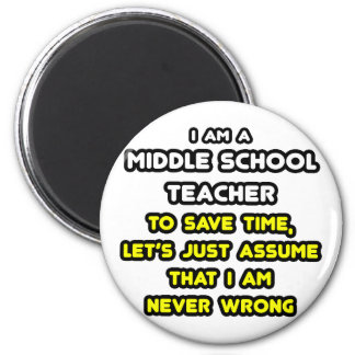 Funny Middle School Teacher T-Shirts and Gifts 2 Inch Round Magnet